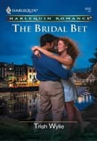 The Bridal Bet ebook by Trish Wylie
