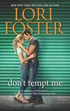 Don't Tempt Me ebook by Lori Foster