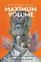 Maximum Volume - Best New Philippine Fiction 2016 ebook by Dean Francis Alfar, Angelo Lacuesta