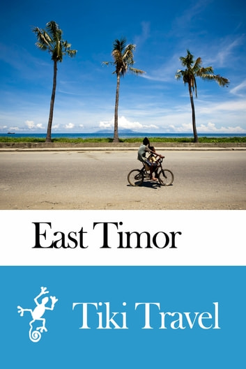 East Timor Travel Guide - Tiki Travel ebook by Tiki Travel