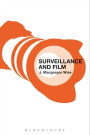 Surveillance and Film ebook by J. Macgregor Wise