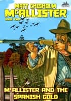 McAllister 2: McAllister and the Spanish Gold ebook by