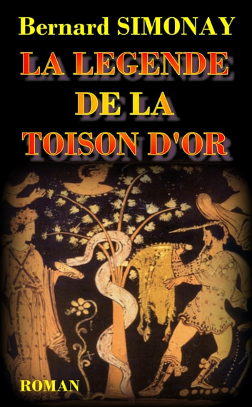 La Légende de la Toison d'or ebook by Bernard SIMONAY