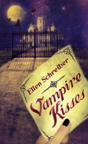 Vampire Kisses ebook by Ellen Schreiber