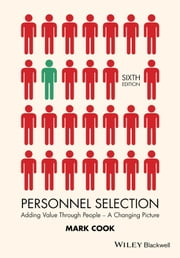 Personnel Selection - Adding Value Through People - A Changing Picture ebook by Mark Cook