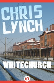 Whitechurch ebook by Chris Lynch
