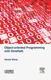 Object-oriented Programming with Smalltalk ebook by Harald Wertz