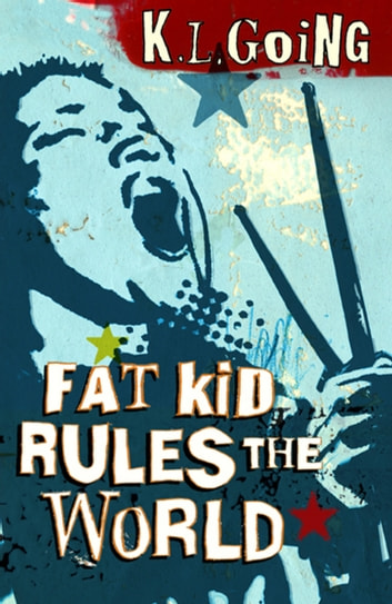 Fat Kid Rules The World ebook by K L Going