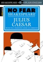 Julius Caesar (No Fear Shakespeare) ebook by SparkNotes