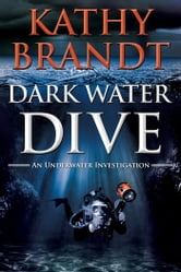 Dark Water Dive ebook by Kathy Brandt