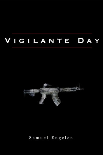Vigilante Day ebook by Samuel Engelen