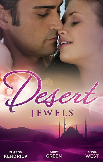 Desert Jewels - 3 Book Box Set 電子書 by Sharon Kendrick,Annie West,ABBY GREEN