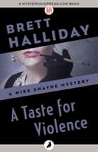 A Taste for Violence ebook by Brett Halliday