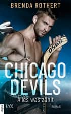 Chicago Devils - Alles, was zählt eBook by Brenda Rothert, Michaela Link