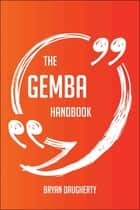 The gemba Handbook - Everything You Need To Know About gemba ebook by Bryan Daugherty