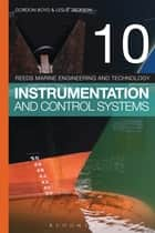 Reeds Vol 10: Instrumentation and Control Systems ebook by Gordon Boyd,Mr Leslie Jackson