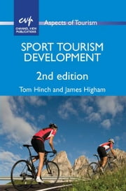 Sport Tourism and Development ebook by Tom HINCH and James HIGHAM
