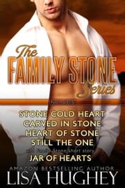 Family Stone Box Set - Stone Cold Heart, Carved in Stone, Heart of Stone, Still the One, and Jar of Hearts ebook by Lisa Hughey