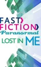 Lost in Me (Fast Fiction) ebook by Barbara J. Hancock