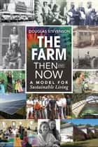 The Farm Then and Now ebook by Douglas Stevenson