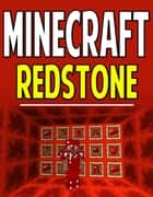 Minecraft Redstone Guide - Master Minecraft Easily! ebook by Aqua Apps