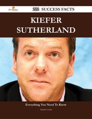 Kiefer Sutherland 202 Success Facts - Everything you need to know about Kiefer Sutherland ebook by Sandra Curtis