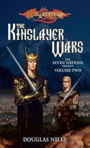 Kinslayer Wars - Elven Nations Trilogy: Volume Two ebook by Douglas Niles