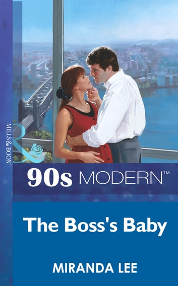 The Boss's Baby (Mills & Boon Vintage 90s Modern) 電子書 by Miranda Lee