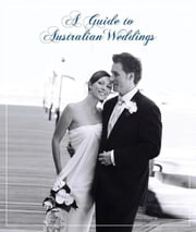 A Guide to Australian Weddings ebook by Rockpool Publishing