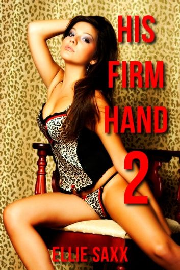 His Firm Hand 2 ebook by Ellie Saxx