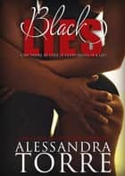 Black Lies ebook by Alessandra Torre