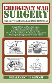 Emergency War Surgery - The Survivalist's Medical Desk Reference ebook by Army