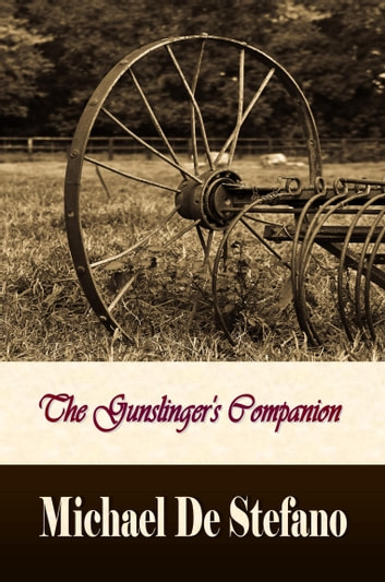 The Gunslinger's Companion eBook by Michael DeStefano