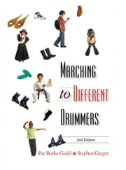 Marching to Different Drummers, 2nd Edition ebook by Guild, Pat Burke