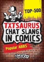 TXTSAURUS CHAT SLANG in COMICS - Popular ABBS ebook by Alexander O.K!