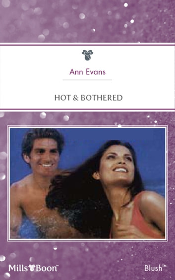 Hot & Bothered ebook by Ann Evans