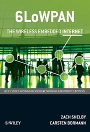 6LoWPAN - The Wireless Embedded Internet ebook by Zach Shelby, Carsten Bormann