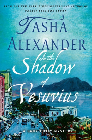 In the Shadow of Vesuvius - A Lady Emily Mystery ebook by Tasha Alexander