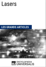 Lasers - Les Grands Articles d'Universalis ebook by Encyclopædia Universalis