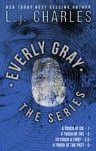Everly Gray: The Adventures - 1-3 and Novella ebook by L.j. Charles