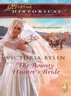 The Bounty Hunter's Bride ebook by Victoria Bylin