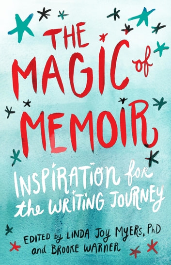 The Magic of Memoir - Inspiration for the Writing Journey ebook by