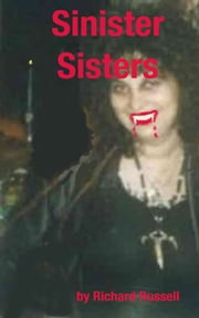 Sinister Sisters ebook by Rick Russell