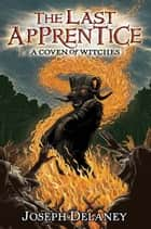 The Last Apprentice: A Coven of Witches ebook by Joseph Delaney,Patrick Arrasmith