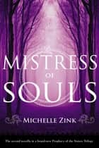 Mistress of Souls ebook by Michelle Zink