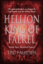 Hellion King of Faerel ebook by Ted Fauster