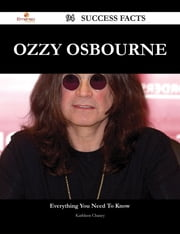 Ozzy Osbourne 94 Success Facts - Everything you need to know about Ozzy Osbourne ebook by Kathleen Chaney