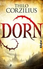 Dorn - Roman ebook by Thilo Corzilius