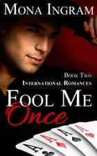 Fool Me Once ebook by Mona Ingram