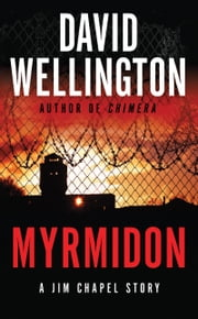 Myrmidon - A Jim Chapel Story ebook by David Wellington